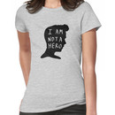 I Am Not A Hero Women's T-Shirt