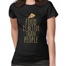 food is better than people - pizza Women's T-Shirt