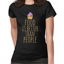 food is better than people - cupcake Women's T-Shirt