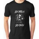 Jus Drein Jus Daun (Commander Lexa The 100) Unisex T-Shirt