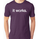 It works, if you work it. Unisex T-Shirt