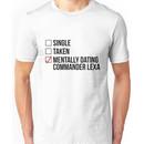 MENTALLY DATING COMMANDER LEXA Unisex T-Shirt