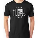 Stay Humble Hustle Hard Unisex T-Shirt
