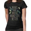 books and music make life better #1 Women's T-Shirt