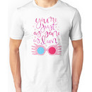 You're Just As Sane as I Am Unisex T-Shirt