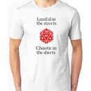 D&D - Lawful in the streets, chaotic in the sheets Unisex T-Shirt