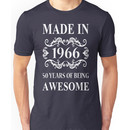 MADE IN 1966 50 YEARS OF BEING AWESOME  Unisex T-Shirt
