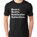 Bears, Beets, Battlestar Galactica Unisex T-Shirt