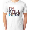 I'm Still Here - Treasure Planet Unisex T-Shirt