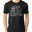 It is not the violence that sets a man apart, it is the distance that he is prepared  Unisex T-Shirt