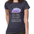 All hail the mighty glow cloud Women's T-Shirt