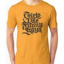 Girls Like Funny Boys Unisex T-Shirt