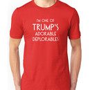 I'm One of Trump's Adorable Deplorables Unisex T-Shirt
