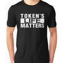 Token's Live Matters Unisex T-Shirt