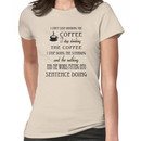 I Can't Stop Drinking the Coffee Women's T-Shirt