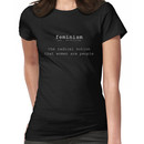 Feminism. The Radical Notion That Women Are People Women's T-Shirt