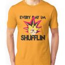 Every Day I'm Shufflin' Unisex T-Shirt