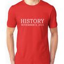 President Elect Donald Trump History Made Unisex T-Shirt
