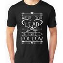 Gilmore Girls - Where You Lead, I Will Follow Shirt Unisex T-Shirt