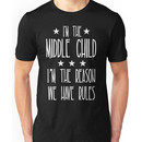 I'm the Middle Child I'm the reason We have rules Unisex T-Shirt