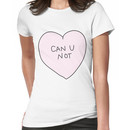 Can U Not Heart Women's T-Shirt