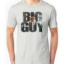You're A Big Guy Unisex T-Shirt