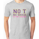 No T - No Shade - No Pink Lemondade [Drag Race] Unisex T-Shirt