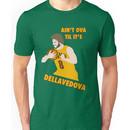 Ain't Ova Til It's Dellavedova - Mk I Unisex T-Shirt