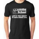 E30 Life's too short to drive boring cars - White Unisex T-Shirt