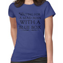 Waiting For A Mad Man With A Blue Box Women's T-Shirt