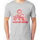 NIXON - Shut up hippie! Unisex T-Shirt