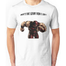 I'M THE JUGGERNAUT Unisex T-Shirt