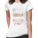 She needed a hero Women's T-Shirt