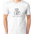 Say Cheese!!! Unisex T-Shirt