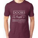 Doors are for people with no imagination Unisex T-Shirt