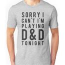 Sorry, D&D Tonight (Modern) Unisex T-Shirt
