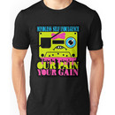 MSI - Our Pain Your Gain Unisex T-Shirt