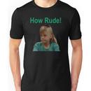 How Rude Full House Unisex T-Shirt