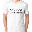 Vikings do it better Unisex T-Shirt