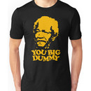 stencil You Big Dummy Unisex T-Shirt