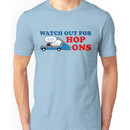 Watch out for Hop Ons Unisex T-Shirt
