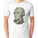 The Ten Dollar Founding Father Without a Father Unisex T-Shirt