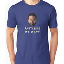 Party Like It's $19.99 Unisex T-Shirt