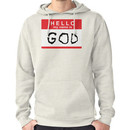 Hello my name is God Hoodie (Pullover)