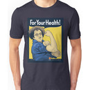 For Your Health! Unisex T-Shirt