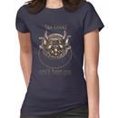 No Good.. Can't hear you..  Labyrinth knocker Women's T-Shirt