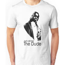 """Just Call Me """"The Dude"""" Unisex T-Shirt"""