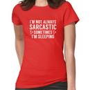 I'm Not Always Sarcastic Women's T-Shirt