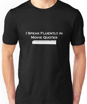 I Speak Fluently in Movie Quotes (White) Unisex T-Shirt
