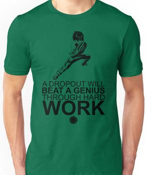 Rock Lee - A Dropout Will Beat A Genius Through Hard Work - Black Unisex T-Shirt